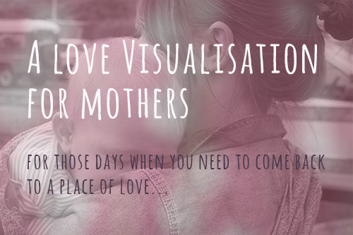 Love visualisation for mothers